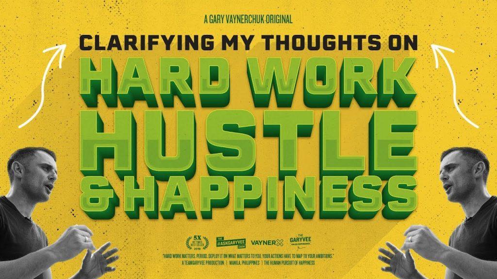 Clarifying My Thoughts on Hard Work, Hustle, and Happiness   Gary Vaynerchuk Original Film